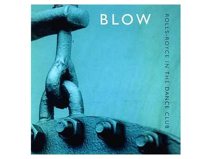 BLOW - Rolls Royce In The Dance Club - CD