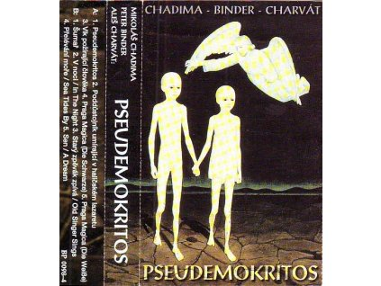 CHADIMA, BINDER & CHARVÁT - Pseudemokritos - MC