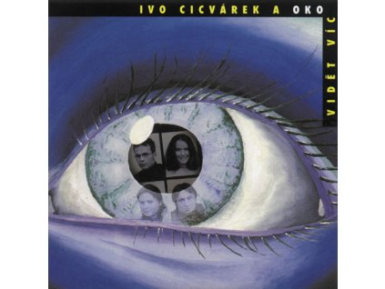 Cicvárek Ivo & Oko - Vidět víc - CD