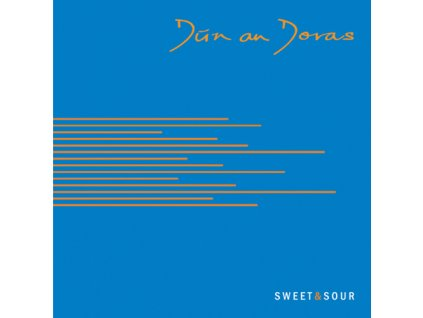 Dún an Doras  - Sweet & Sour - CD