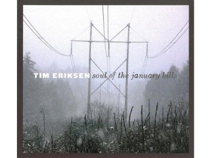 Eriksen Tim - Soul Of The January Hills - CD