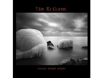 Eriksen Tim - Every Sound Below - CD