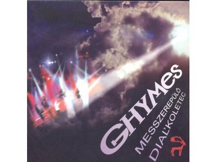 Ghymes - Dialkoletec/Messzerepulo - CD