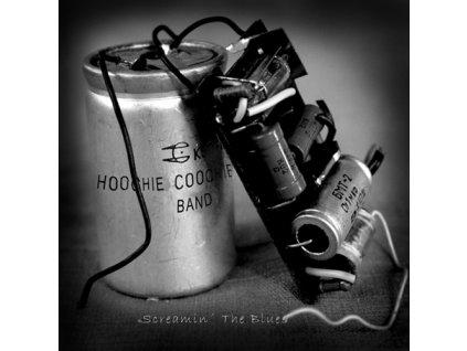 Hoochie Coochie Band - Screamin The Blues - CD