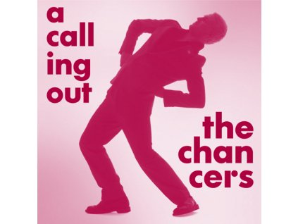 Chancers - A Calling Out - CD