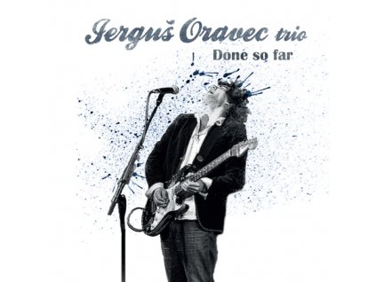 Jerguš Oravec Trio - Done So Far - CD