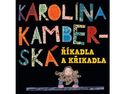 Kamberská Karolína - Říkadla a křikadla - CD