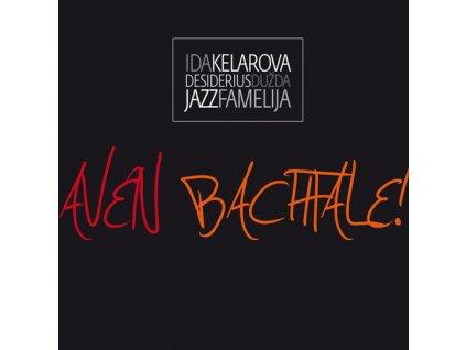 Kelarová Ida & Jazz famelia & Desiderius Dužda  - Aven Bachtale/Buďte šťastni! - CD