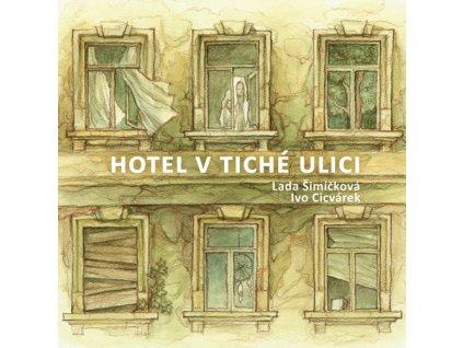 Lada Šimíčková & Ivo Cicvárek - Hotel v tiché ulici - CD