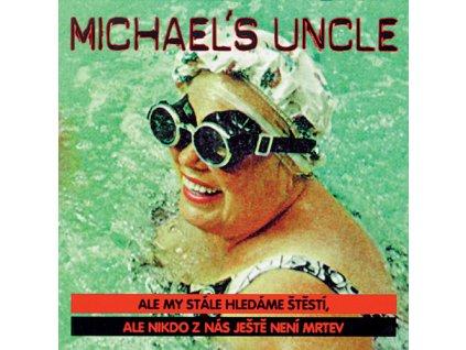 Michaels Uncle - Ale my stále hledáme štěstí… - CD