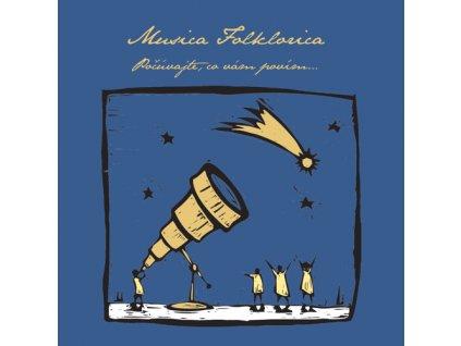 Musica Folklorica - Počúvajte, co vám povím…  - CD