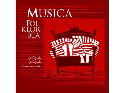 Musica Folklorica - Spal bych, spal bych, žena mě nedá… - CD