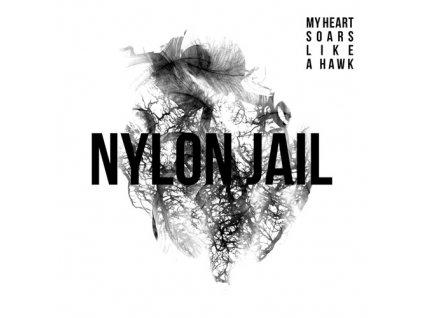 Nylon Jail - My Heart Soars Like a Hawk - LP