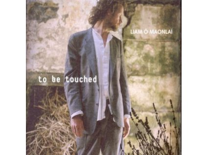 Ó Maonlai Liam - To Be Touched - CD