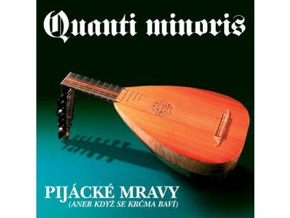 Quanti Minoris - Pijácké mravy  - CD