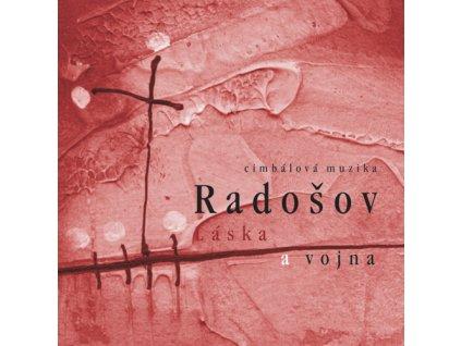 Radošov - Láska a vojna - CD