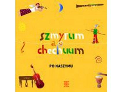 SZMYRUM A CHECHUUM - Po naszymu  - CD