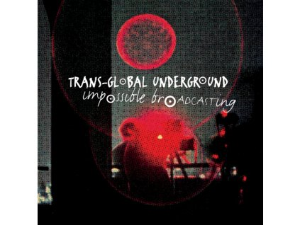 Trans-Global Underground - Impossible Broadcasting - CD