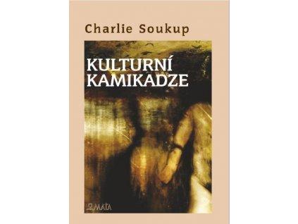 charlie soukup kulturni kamikadze