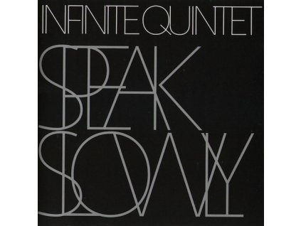 INFINITE QUINTET - Speak Slowly - CD