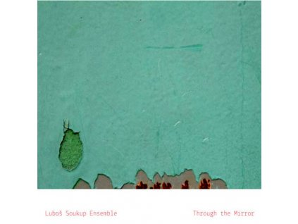 SOUKUP LUBOŠ - Though The Mirror - CD