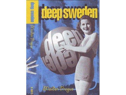 DEEP SWEDEN - Maiden Prague - MC