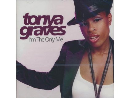 GRAVES TONYA - I´m the only me - CD