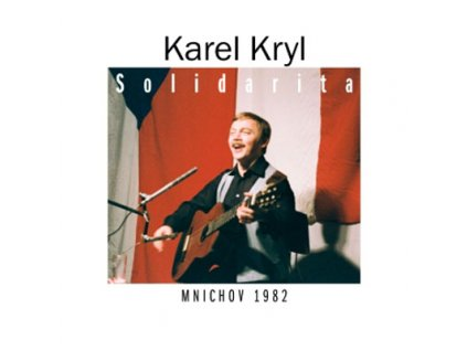 KRYL KAREL - Solidarita (Mnichov 1982) - 2CD