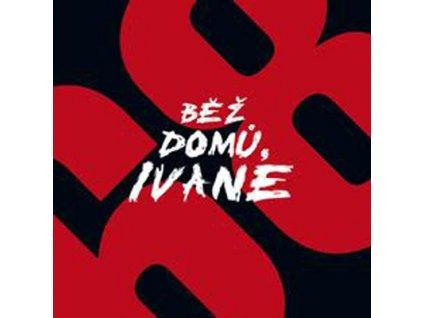 VARIOUS - Bež domů, Ivane! - CD