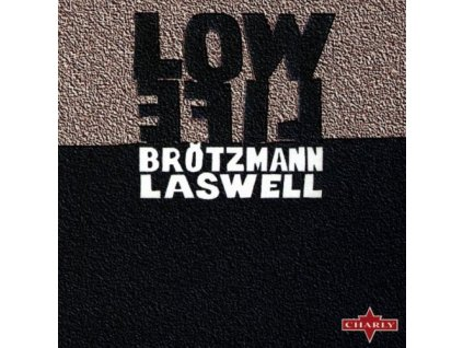 brotzmann laswell low life 2