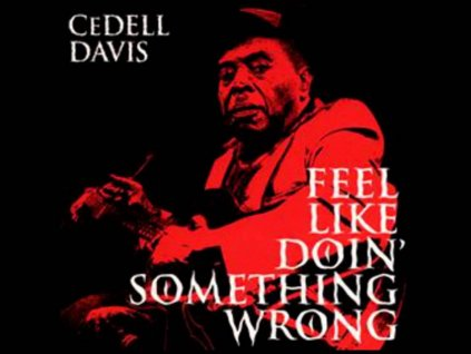 DAVIS CEDELL - Feel Like Dolin´Something Wrong - CD