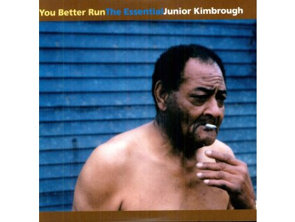 KIMBROUGH JUNIOR - Your Better Run / EssentiaL Best of - CD