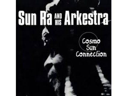 SUN RA AND HIS ARKESTRA - Cosmo Sun Connection - CD
