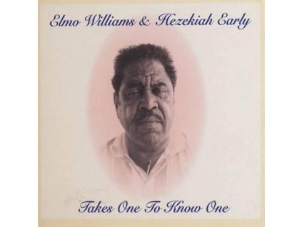 WILLIAMS ELMO & HEZEKIAH EARLY - Takes One to Know One - CD