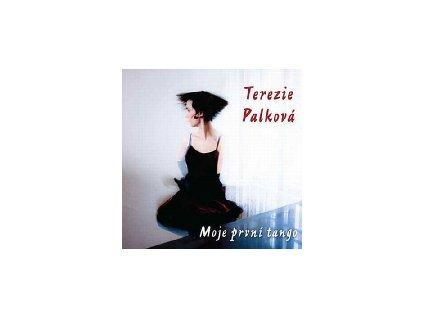 PALKOVÁ TEREZIE - Moje první tango - CD