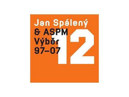 SPÁLENÝ JAN, ASPM - 12 (Výběr 97 - 07) - CD