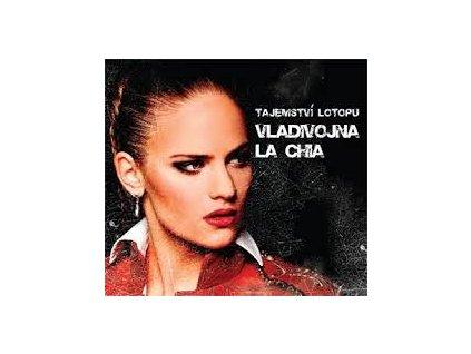 VLADIVOJNA LA CHIA - Tajemství lotopu - CD