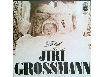GROSSMANN JIŘÍ: To byl Jiří Grossmann - LP / BAZAR