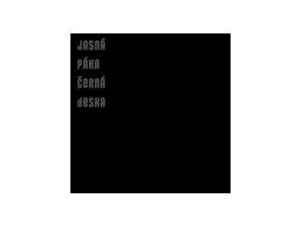 JASNÁ PÁKA - Černá deska - LP