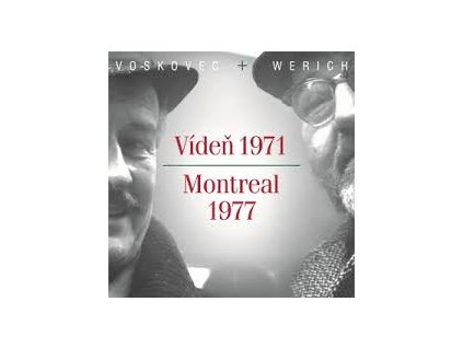 WERICH A VOSKOVEC - Vídeň 1971 / Montreal 1977 - CD