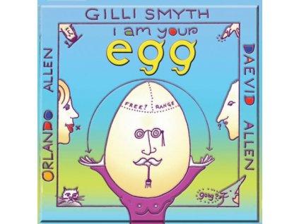 ALLEN DAEVID & GILLI SMYTH - I am Your Egg - CD