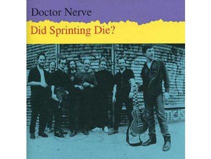 DOCTOR NERVE - Did Sprinting Die? - CD
