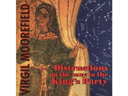 MOOREFIELD VIRGIL - Distractions on the Way to the Kings Party - CD