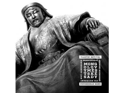 MONGOLOVY MĚSTSKÉ SADY - Samochvála přináší .... - CD