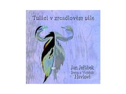 JEŘÁBEK / HAVLOVI - Tuláci v zrcadlovém sále - CD