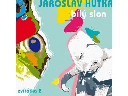 HUTKA JAROSLAV - Bílý slon / Zvířátka 2 - CD