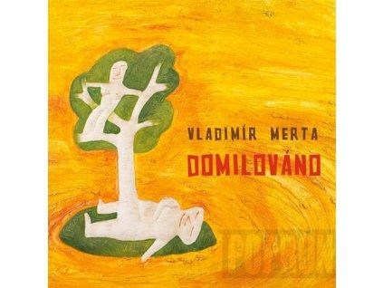 MERTA VLADIMÍR - Domilováno - CD