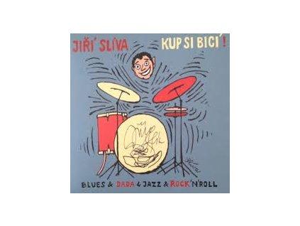 SLÍVA JIŘÍ - Kup si bicí - CD