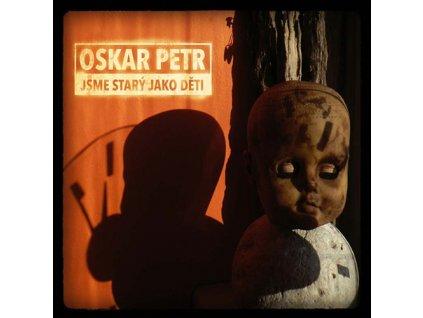 PETR OSKAR - Jsme starý jako děti - CD