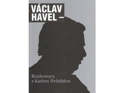 HAVEL VÁCLAV - Rozhovory s Karlem Hvížďalou - KNIHA
